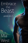 Embrace the Beast (Grizzly Rim #3)