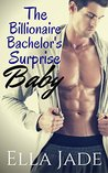 The Billionaire Bachelor's Surprise Baby