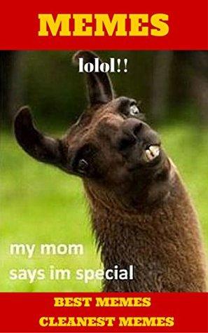 Memes: Funny, Hilarious, Clean Memes(Memes for kids, Funny Books for kids, memes free book, hilarious memes)