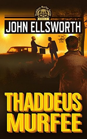 Thaddeus Murfee (Thaddeus Murfee Legal Thrillers #1)