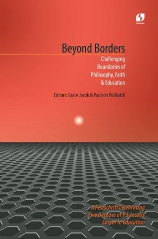Beyond Borders, Challenging Boundaries of Philosophy, Faith & Education