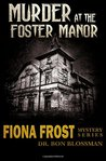 Murder at the Foster Manor (Fiona Frost, #1)