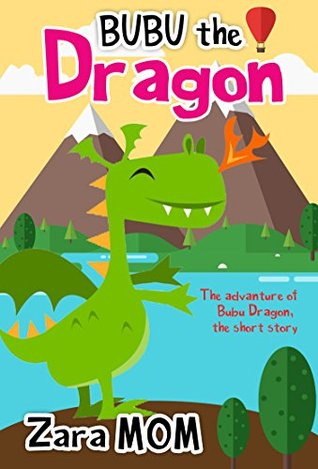 Bubu the dragon: Short Stories for Kids, Kids Books, Bedtime Stories For Kids, Children, Books Baby, preschool, coming of age (Books for Kids: Bedtime ... Kids (Bedtime Stories For Kids Ages 2-6))