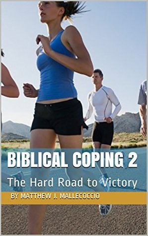 Biblical Coping 2: The Hard Road to Victory