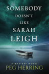 Somebody Doesn't Like Sarah Leigh