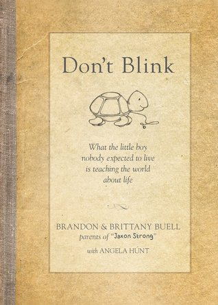 Don't Blink: What the Little Boy Nobody Expected to Live Is Teaching the World about Life