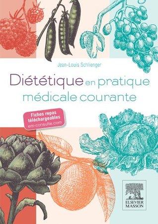 Diététique en pratique médicale courante: Avec fiches repas