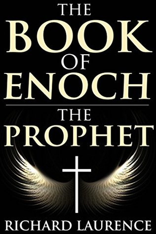 THE BOOK OF ENOCH THE PROPHET (The Biblical canon of goetic angels and demons, archaeoastronomy, Astrology, Alchemy, the Kabbalah, and Gnosticism.) - Annotated Christianity in The Middle Ages