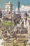 La confrérie des bossus by Mathieu Gaborit