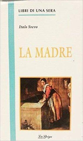 La Madre By Italo Svevo