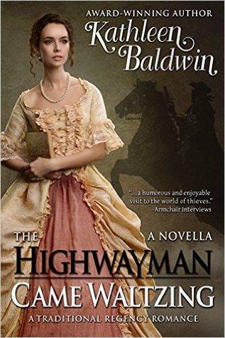 The Highwayman Came Waltzing By Kathleen Baldwin