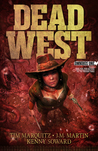 Dead West Omnibus One by Tim Marquitz