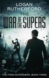 The War of the Supers (The First Superhero, #3)
