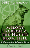 Melody Jackson v. the Hound from Hell It happened on Lafayette Street Season One