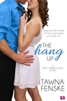 The Hang Up (First Impressions, #2)