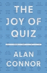 The Joy of Quiz by Alan Connor