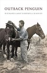 Outback Penguin: Richard Lane's Barwell Diaries