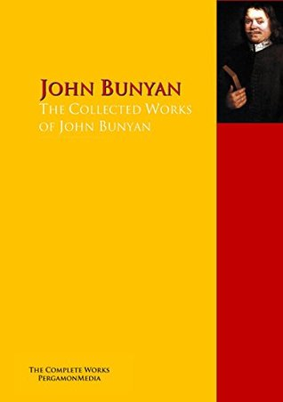 The Collected Works of John Bunyan: The Complete Works PergamonMedia