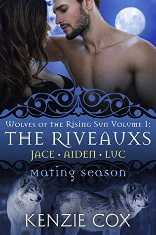 The Riveauxs: Wolves of the Rising Sun, Vol 1 Box Set (Wolves of the Rising Sun, #1-3; Mating Season)