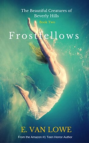 Frostfellows (The Beautiful Creatures of Beverly Hills Book 2)