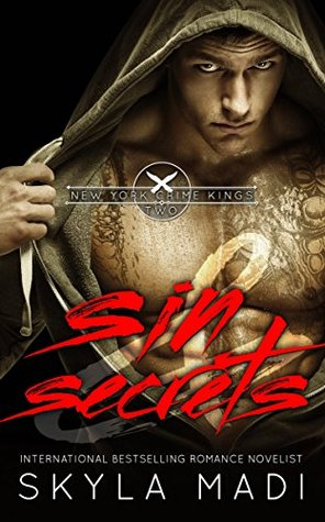 Sin & Secrets (New York Crime Kings Book 2) by Skyla Madi