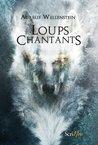 Les Loups chantants by Aurélie Wellenstein