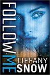 Follow Me by Tiffany Snow