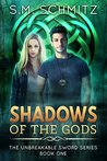 Shadows of the Gods (Unbreakable Sword, #1)