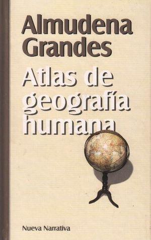 Atlas de geografía humana by Almudena Grandes