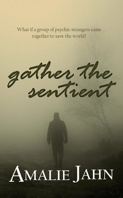 Gather the Sentient by Amalie Jahn