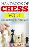 Handbook of chess Volume 1: Strategic ideas in the middlegame