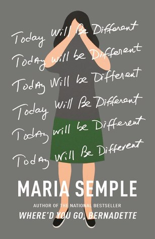 Today Will Be Different - Maria Semple
