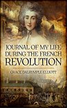 Journal of My Life During The French Revolution