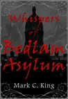 Whispers of Bedlam Asylum
