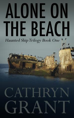 Alone on the Beach: The Haunted Ship Trilogy Book One por Cathryn Grant DJVU PDF FB2