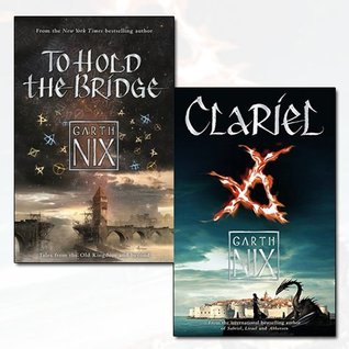 To Hold the Bridge / Clariel