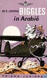 Biggles in Arabiē by W.E. Johns