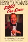 Henny Youngman's 10,000 One-Liners: An Encyclopedia of One-Liners