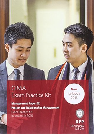 CIMA E2 Project and Relationship Management: Objective Test Question Kit