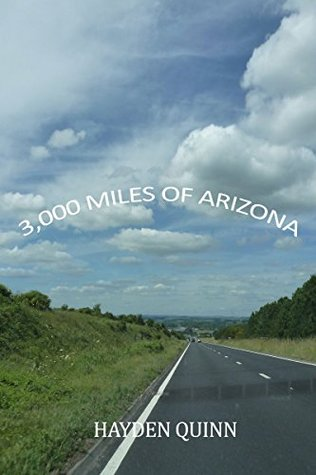 hot sale online 7d557 9a114 3,000 Miles of Arizona by Hayden Quinn