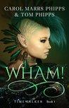 Wham! (Timewalker #1)