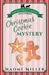Christmas Cookie Mystery (Amish Sweet Shop Mystery #2)