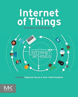 Internet of Things: Principles and Paradigms