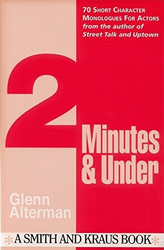 2 Minutes & Under Volume 1: 70 Short Character Monologues for Actors (Monologue Audition Series)
