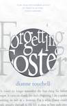 Forgetting Foster by Dianne Touchell
