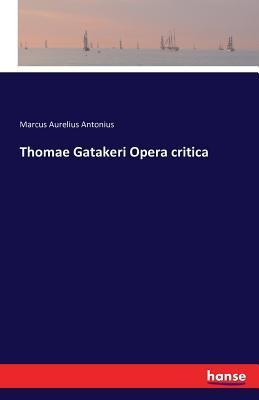 Thomae Gatakeri Opera Critica