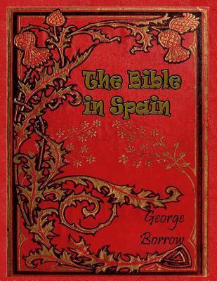 The Bible in Spain por George Borrow