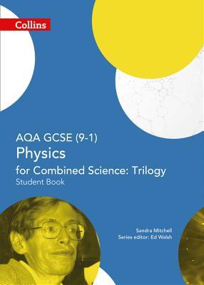 Collins GCSE Science – AQA GCSE (9-1) Physics for Combined Science: Triology: Student Book