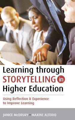 Learning Through Storytelling in Higher Education: Using Reflection and Experience to Improve Learning