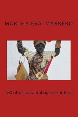 180 obras para trabajar la santería por Martha Elva Marrero